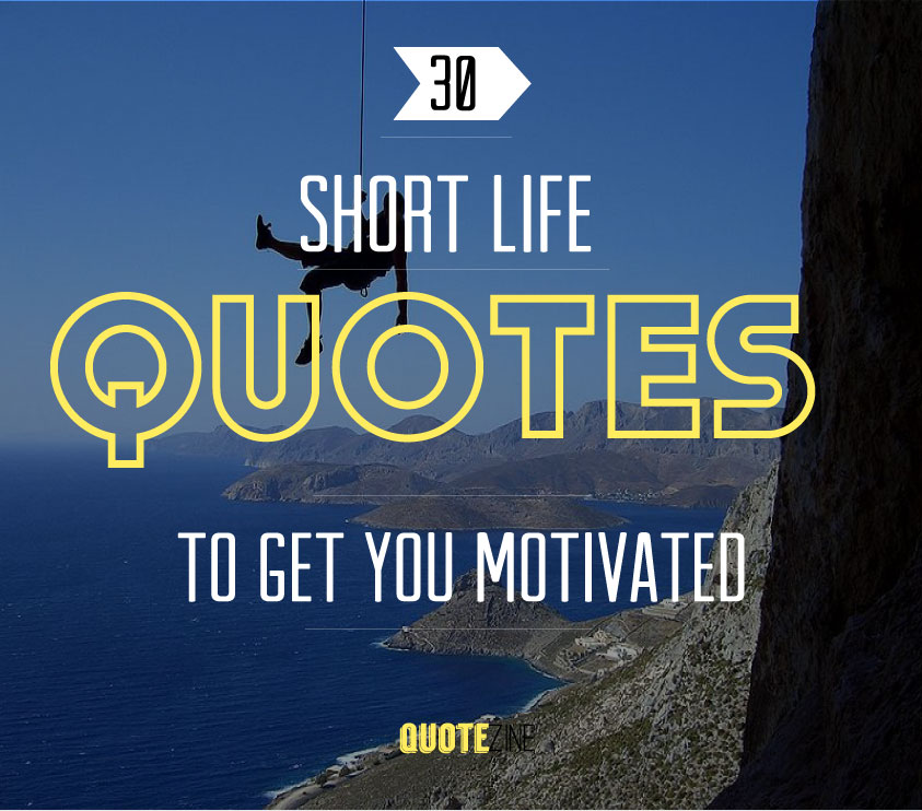 Short Quotes: 30 Sayings To Get You Motivated