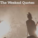 "alt=""the weeknd quotes"""